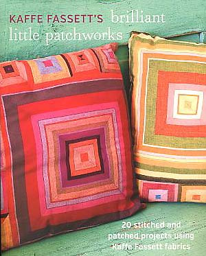 Kaffe Fassett`s Brilliant Little Patchworks